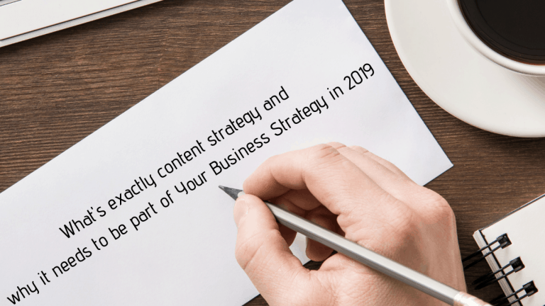 What's exactly content strategy and why it needs to be part of Your Business Strategy in 2019